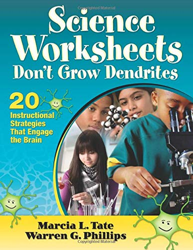 Science Worksheets Don't Grow Dendrites: 20 Instructional Strategies That Engage the Brain: ...