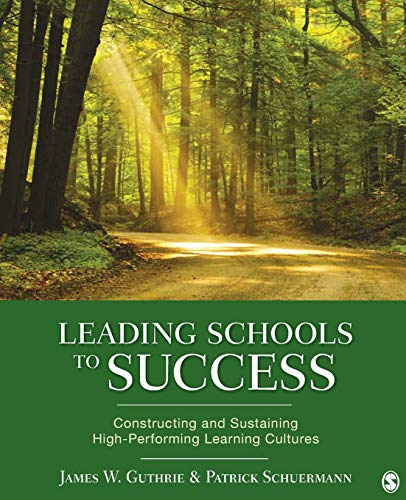 Leading Schools to Success: Constructing and Sustaining: Guthrie, James W.,