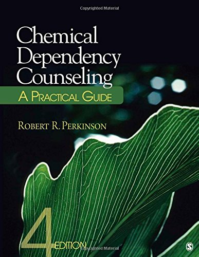 Chemical Dependency Counseling: A Practical Guide: Perkinson, Robert R.