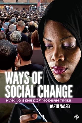 9781412979870: Ways of Social Change: Making Sense of Modern Times
