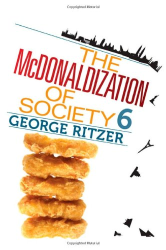 The McDonaldization of Society 6: George Ritzer