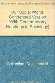 Ballantine BUNDLE, Our Social World: Condensed Version: Ballantine, Jeanne H.,