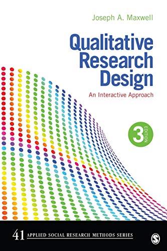 Qualitative Research Design: An Interactive Approach (Applied: Maxwell, Joseph A.