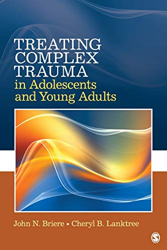 Treating Complex Trauma in Adolescents and Young Adults: Briere, John N.