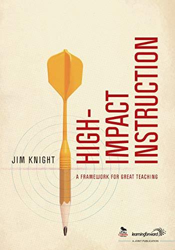 High-Impact Instruction: A Framework for Great Teaching: Jim Knight
