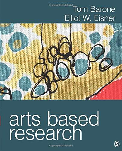 Arts Based Research: Barone, Thomas (Tom) E.; Eisner, Elliot W.
