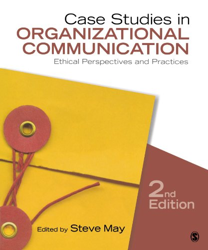9781412983099: Case Studies in Organizational Communication: Ethical Perspectives and Practices