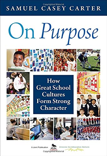 9781412986724: On Purpose: How Great School Cultures Form Strong Character