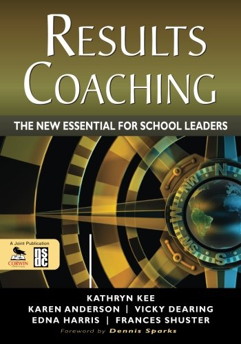 9781412986748: RESULTS Coaching: The New Essential for School Leaders
