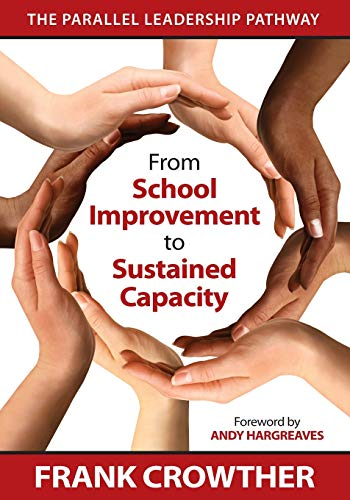 9781412986946: From School Improvement to Sustained Capacity: The Parallel Leadership Pathway