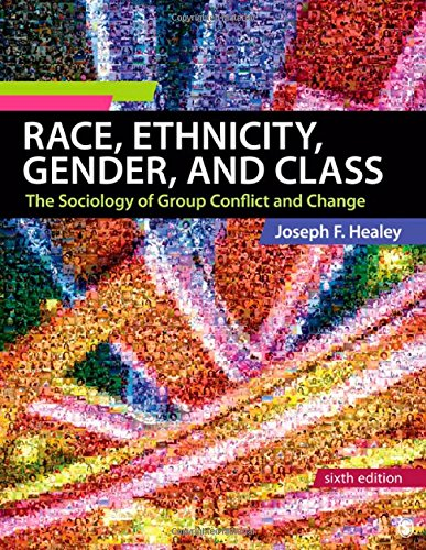 9781412987318: Race, Ethnicity, Gender, and Class: The Sociology of Group Conflict and Change