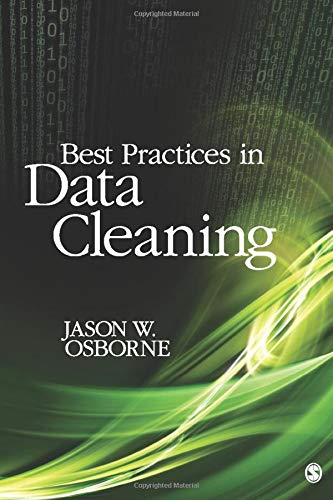9781412988018: Best Practices in Data Cleaning: A Complete Guide to Everything You Need to Do Before and After Collecting Your Data