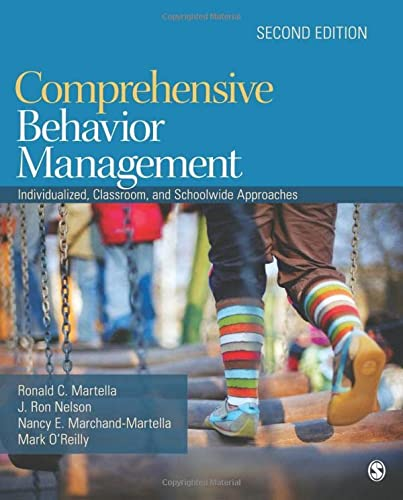 Comprehensive Behavior Management: Individualized, Classroom, and Schoolwide: Ronald C. Martella,