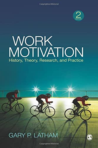 9781412990936: Work Motivation: History, Theory, Research, and Practice
