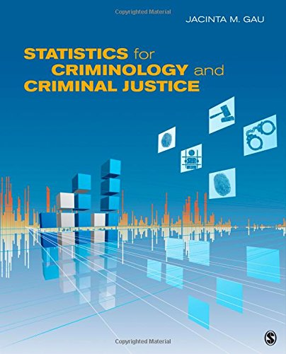 Statistics for Criminology and Criminal Justice: Gau, Jacinta M. (Michele)