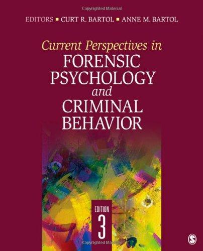 Current Perspectives in Forensic Psychology and Criminal Behavior: Editor-Curt R. Bartol; ...