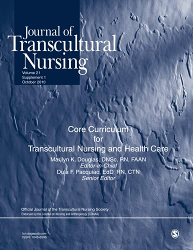 9781412992497: Journal of Transcultural Nursing: Core Curriculum for Transcultural Nursing and Health Care: Vol21#4 Journal and Vol 21 supplement 1 (package)
