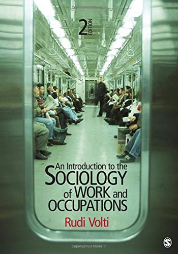 An Introduction to the Sociology of Work: Volti