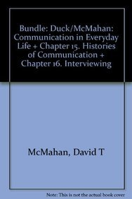9781412992909: BUNDLE: Duck/McMahan: Communication in Everyday Life + Chapter 15. Histories of Communication + Chapter 16. Interviewing