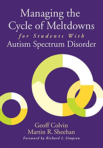9781412994033: Managing the Cycle of Meltdowns for Students With Autism Spectrum Disorder