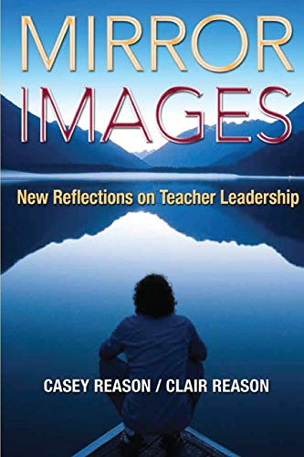 9781412994040: Mirror Images: New Reflections on Teacher Leadership