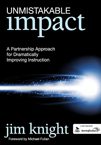 Unmistakable Impact: A Partnership Approach for Dramatically: Jim Knight