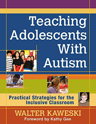 9781412995290: Teaching Adolescents With Autism: Practical Strategies for the Inclusive Classroom