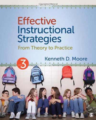 Effective Instructional Strategies: From Theory to Practice: Moore, Kenneth D.
