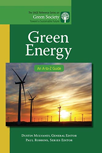 9781412996778: Green Energy: An A-to-Z Guide (The SAGE Reference Series on Green Society: Toward a Sustainable Future-Series Editor: Paul Robbins)