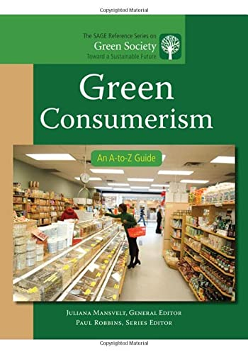 9781412996853: Green Consumerism: An A-to-Z Guide (The SAGE Reference Series on Green Society: Toward a Sustainable Future-Series Editor: Paul Robbins)