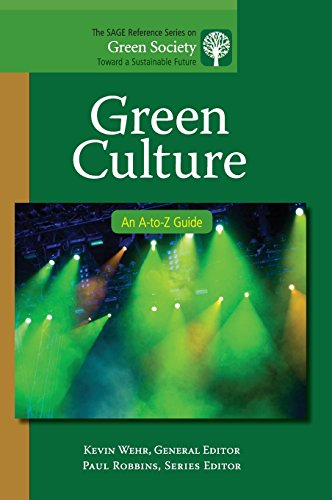 9781412996938: Green Culture: An A-to-Z Guide (The SAGE Reference Series on Green Society: Toward a Sustainable Future-Series Editor: Paul Robbins)