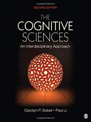 The Cognitive Sciences: An Interdisciplinary Approach: Carolyn P. Sobel