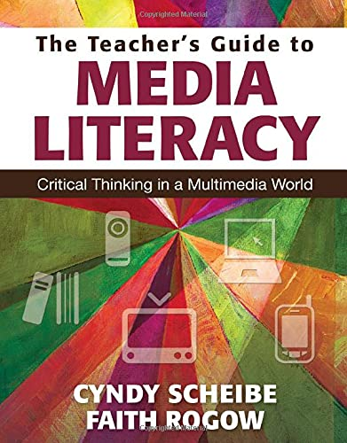 9781412997584: The Teacher's Guide to Media Literacy: Critical Thinking in a Multimedia World