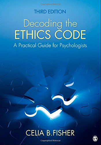 Decoding the Ethics Code: A Practical Guide: Fisher, Celia B.