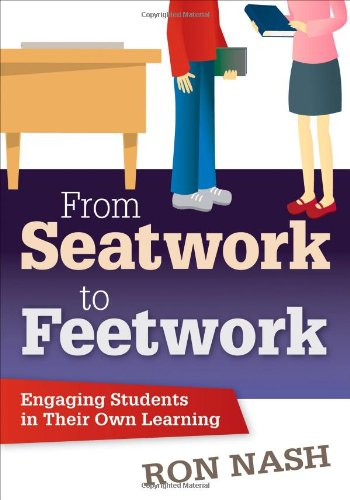 9781412997942: From Seatwork to Feetwork: Engaging Students in Their Own Learning