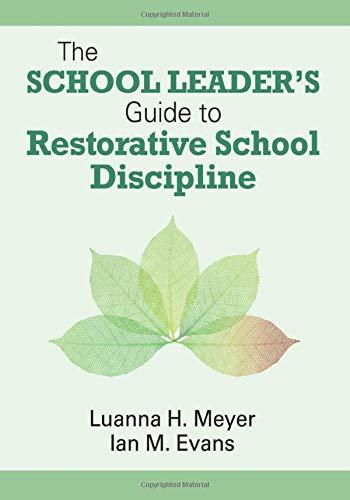 9781412998604: The School Leader's Guide to Restorative School Discipline