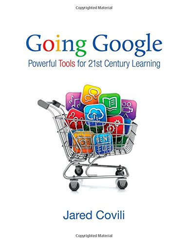 9781412998789: Going Google: Powerful Tools for 21st Century Learning