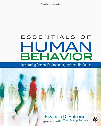 Essentials of Human Behavior: Integrating Person, Environment,: Hutchison, Elizabeth D.