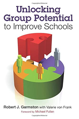 9781412998895: Unlocking Group Potential to Improve Schools