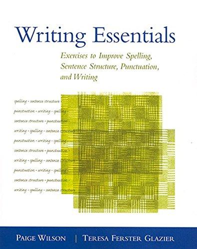 Writing Essentials: Exercises to Improve Spelling, Sentence: Paige Wilson, Teresa