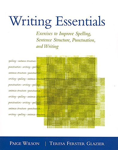 9781413000009: Writing Essentials: Exercises to Improve Spelling, Sentence Structure, Punctuation, and Writing