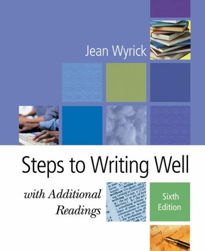 Steps to Writing Well: With Additional Readings, 6th: Wyrick, Jean