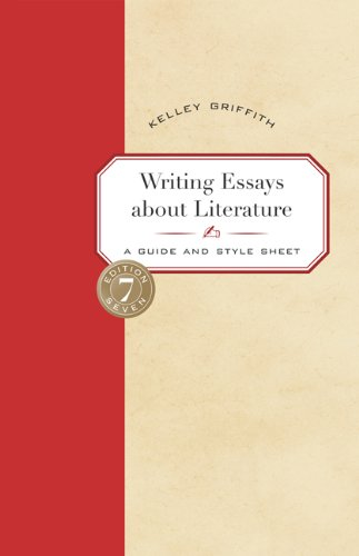 Writing Essays About Literature: A Guide and: Griffith, Kelley