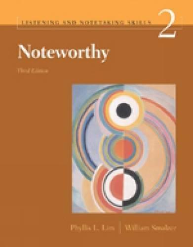 Noteworthy Listening & Notetaking Skills 3rd Edition: Phyllis Lim