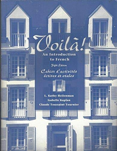 Voilà!: An Introduction to French, 5th (Workbook/Lab Manual ) (1413005241) by Claude Toussaint Tournier; Isabelle Kaplan; L. Kathy Heilenman