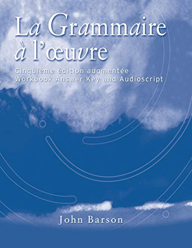 9781413006711: Workbook/Lab Manual Answer Key (with Audio Script) for La Grammaire a l'oeuvre: Media Edition, 5th