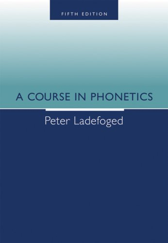9781413006889: A Course in Phonetics