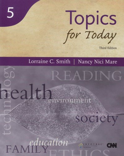 Topics for Today, Third Edition (Reading for: Lorraine C. Smith,