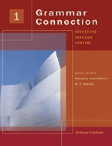Grammar Connection 1: Level 1: Structure Through Content: Korey O'Sullivan, Jill; Sokolik, M. E.