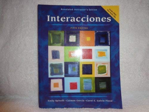 Interacciones (Annotated Instructor's Edition): Spinelli, Emily; Garcia,